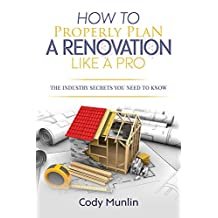 How To Properly Plan A Renovation Like A Pro: The Industry Secrets You Need To Know