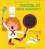 Chocolat aime cuisiner !