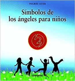 Simbolo de los angeles para ninos (Spanish Edition): Ingrid ...