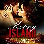 Mating Island   JJ Jones