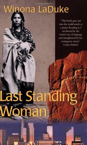 Last Standing Woman (History & Heritage) Winona Laduke
