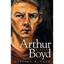 Arthur Boyd: A Life by Darleen Bungey (2008-11-14)