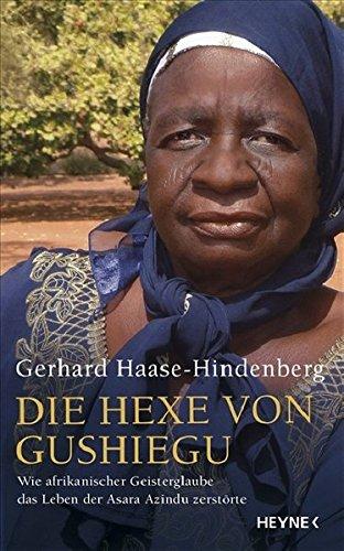Die Hexe von Gushiegu: Wie afrikanischer Geisterglaube das Leben der Asara Azindu zerstörte