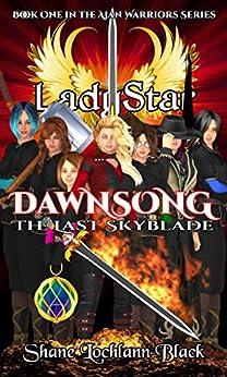 Dawnsong: The Last Skyblade (LadyStar Book 1) by [Black, Shane Lochlann]