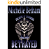 Betrayed (Soldiers of Darkness MC Book 2)