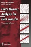 Finite Element Analysis for Heat Transfer : Theory and Software, Huang, Hou-Cheng and Usmani, Asif S., 1447120930