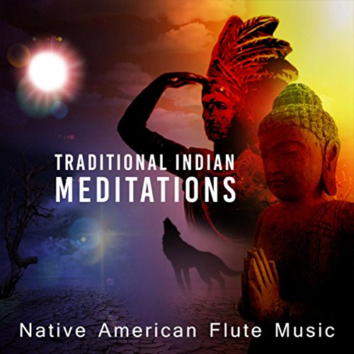 American Music Dance (Traditional Indian Meditations: Native American Flute Music (Sacred Chants & Dance with Drums, Zen Buddhist Instrumentals for Shamanic Dreams & Relaxation))
