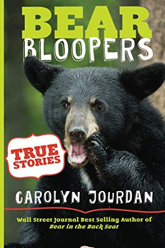 (Bear Bloopers: True Stories from the Great Smoky Mountains National Park (Smokies Wildlife Ranger) (Volume 4))