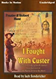 i fought with custer by robert and frazier hunt from books in motion com