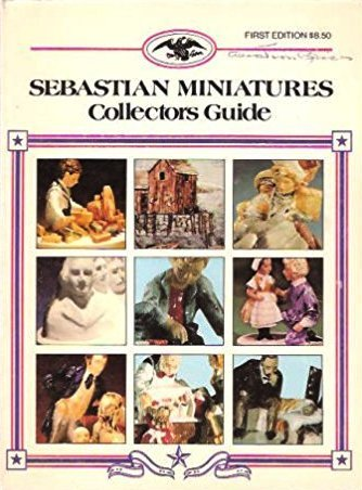 The Sebastian Miniatures Collectors Guide (Compiled with Commentaries)