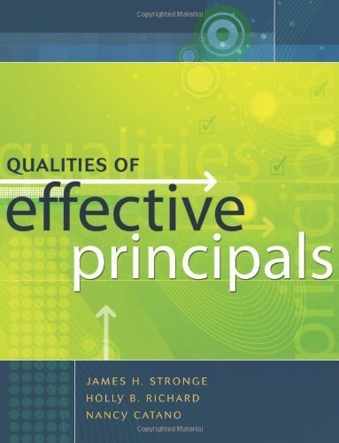 Qualities of Effective Principals by James H. Stronge Published by Association for Supervision & Curriculum Development 1st (first) edition (2008) Paperback