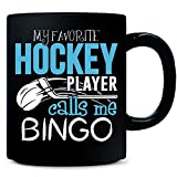My Favorite Hockey Player Calls Me Bingo - Mug