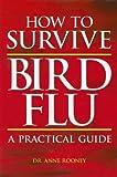 How to Survive Bird Flu, Anne Rooney, 0785821805