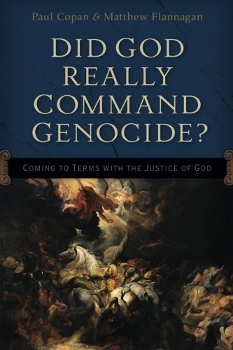 Image of Did God Really Command Genocide?: Coming to Terms with the Justice of God