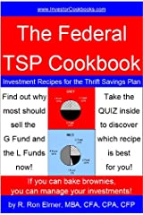 The Federal TSP Cookbook: Investment Recipes for the Thrift Savings Plan (InvestorCookbooks.com Book 4) Kindle Edition