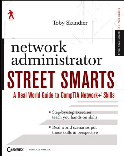 Network Administrator Street Smarts: A Real World Guide to CompTIA Network+ Skills-cover