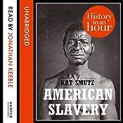 American Slavery: History in an Hour | Kat Smutz