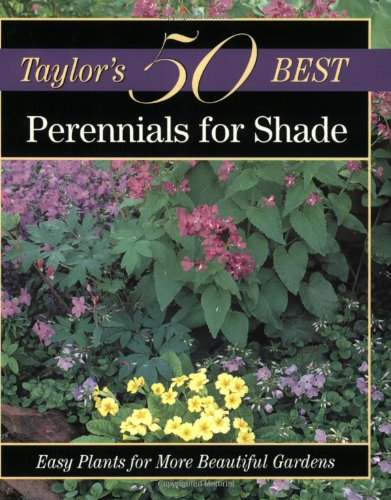 (Perennials for Shade: Easy Plants for More Beautiful Gardens (Taylor's 50 Best)
