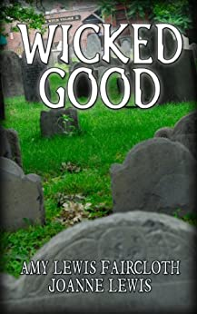 Wicked Good by [Faircloth, Amy Lewis, Joanne Lewis]