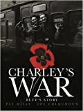 Charley's War (Vol. 4): Blue's Story (v. 4)
