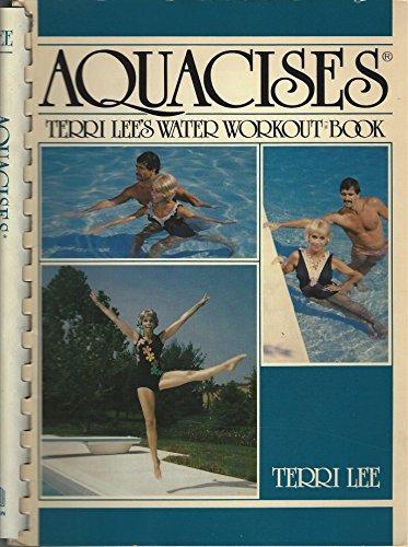 Aquacises: Terri Lee's Water Workout Book