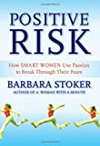 Positive Risk, Barbara Stoker, 0787982938