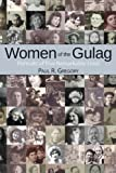 Women of the Gulag, Paul R. Gregory, 0817915745