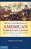 The New Cambridge History of American Foreign Relations, Weeks, William Earl, 1107005906