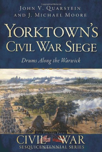 Yorktown's Civil War Siege: Drums Along the Warwick (Civil War Series)
