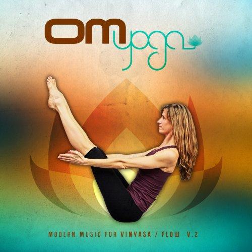 - Om Yoga, Vol. 2 - Modern Music for Vinyasa / Flow