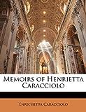 Memoirs of Henrietta Caracciolo, Enrichetta Caracciolo, 1147161038