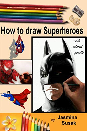 How to draw Superheroes: with Colored Pencils in Realistic Style, Learn to Draw Cartoon Characters