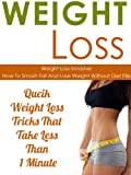 Weight Loss: Weight Loss Smasher-How To Smash Fat And Lose Weight Without Diet Pills-Qucik Weight Loss Tricks That Take Less Than 1 Minute (Weight Loss, ... Diet Plans, Lose Weight Fast, Book 6)