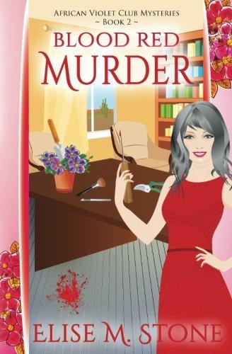 Download Blood Red Murder (African Violet Club Mysteries) (Volume 2) PDF
