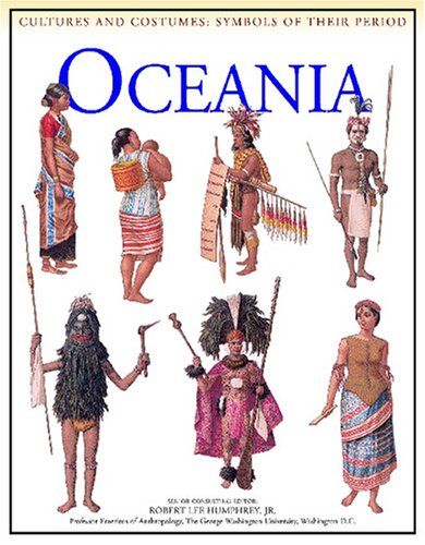 [Oceania (Cultures and Costumes: Symbols of Their Period)] (South Pacific Costumes)