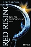 Red Rising - Tag der Entscheidung: Roman (Red-Rising-Trilogie, Band 3)