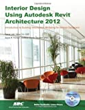 img - for Interior Design Using Autodesk Revit Architecture 2012 Pap/Dvdr Edition by Daniel John Stine, Aaron Hansen [2012] book / textbook / text book