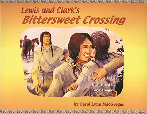 Lewis and Clark's Bittersweet Crossing (Lewis And Clark Crossing The Rocky Mountains)