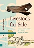 Livestock for Sale: Animal Husbandry in a Roman Frontier Zone (Amsterdam Archaeological Studies)