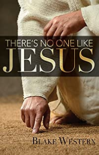There's No One Like Jesus by Blake Western ebook deal