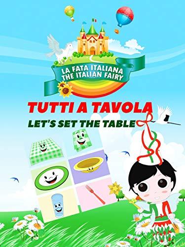 (La Fata Italiana The Italian Fairy: Tutti a Tavola! (Let's Set the)