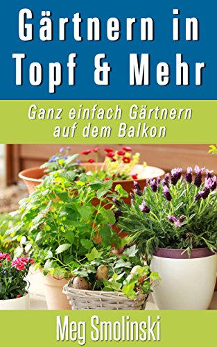 Gartnern In Topfen Und Mehr German Edition Kindle Edition By Meg