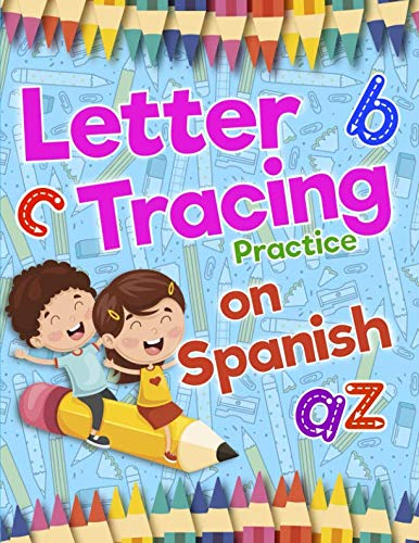 (Letter Tracing Practice on Spanish: Preschool Practice Handwriting Workbook: Fun Kids Tracing Book Pre K, Kindergarten and Kids Ages 3-5 Reading And Writing (Spanish Edition))