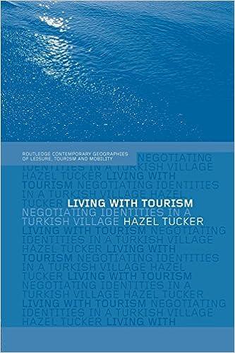 Kostenloser Download von eBooks für Android Living with Tourism: Negotiating Identities in a Turkish Village (Contemporary Geographies of Leisure, Tourism and Mobility) auf Deutsch PDF ePub iBook by Hazel Tucker