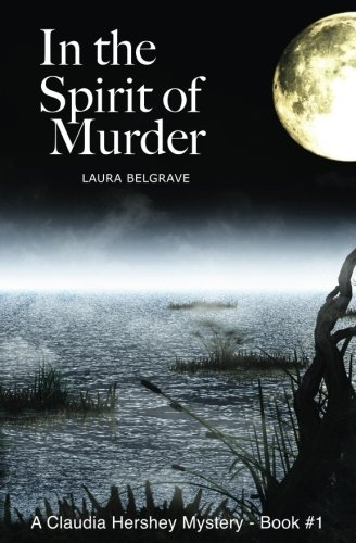 In the Spirit of Murder: A Claudia Hershey Mystery - Book #1