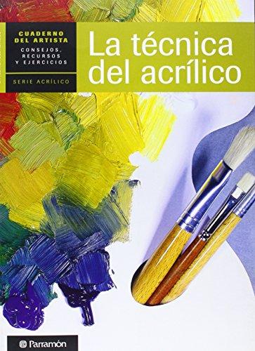 Descargar Libro Cuaderno Del Artista, La Tecnica Del Acrilico Equipo Parramon