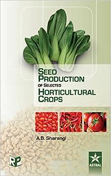 Seed Production Of Selected Horticultural Crops por Amit Baran Sharangi