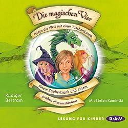 Die magischen Vier retten die Welt mit einer Taschenlampe, einem Zaubertrank und einem großen Missverständnis (Die magischen Vier 1)