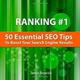 Ranking Number One: 50 Essential SEO Tips To Boost Your Search Engine Results