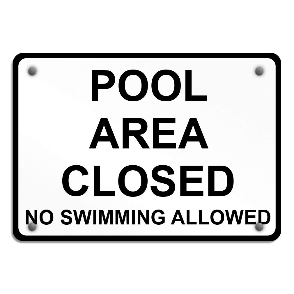 Pool Area Closed No Swimming Allowed Aluminum Weatherproof Metal Sign Horizontal Street Signs 24X18Inches by Sign Destination